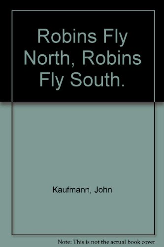 9780690706437: Robins Fly North, Robins Fly South.