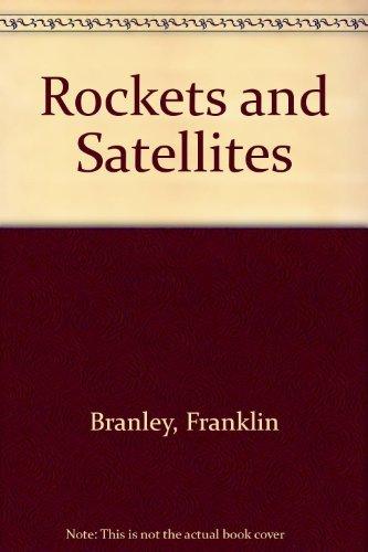 Rockets and Satellites: Branley, Franklyn M., Nagy, Al
