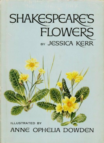 Shakespeare's Flowers: Kerr, Jessica;Dowden, Anne Ophelia Todd