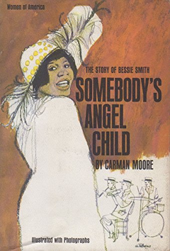 9780690750096: Somebody's Angel Child: The Story of Bessie Smith