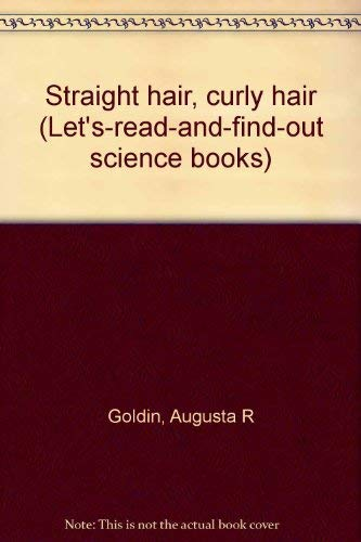 9780690779202: Straight hair, curly hair (Let's-read-and-find-out science books)