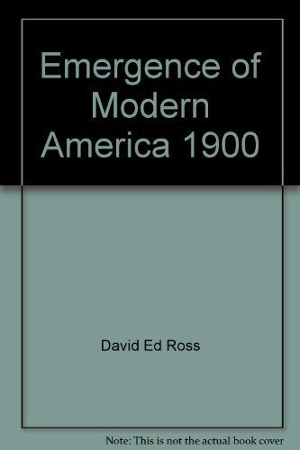 Emergence of Modern America 1900: Ross, David Ed