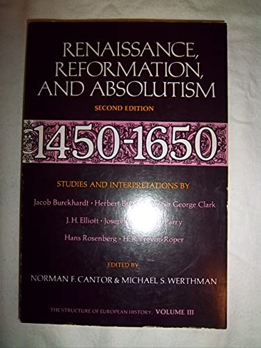 9780690781410: Renaissance, Reformation, and Absolutism: 1450 - 1650 (The Structure of European History: Studies and Interpretations, Volume III)
