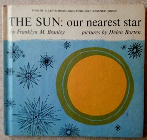 9780690794823: The Sun: Our nearest Star: A Let's Read-and-Find-Out Science Book