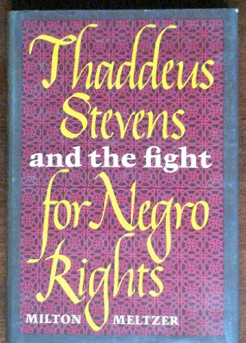 9780690809732: Thaddeus Stevens and the Fight for Negro Rights.