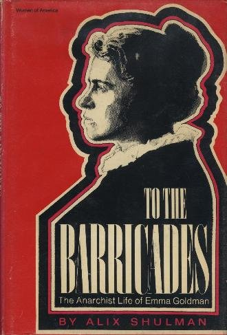 9780690832808: To the barricades: The Anarchist Life of Emma Goldman (Women of America)