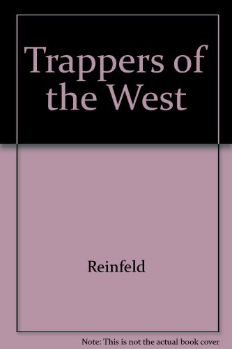 Trappers of the West (0690833873) by Fred Reinfeld