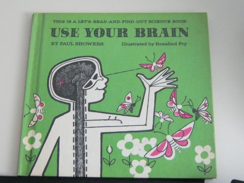 9780690854107: Use Your Brain (Let'S-Read-And-Find-Out Science Books)