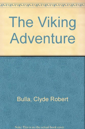 The Viking Adventure (0690860153) by Bulla, Clyde Robert