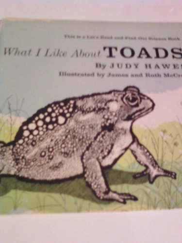 What I Like About Toads: Hawes, Judy