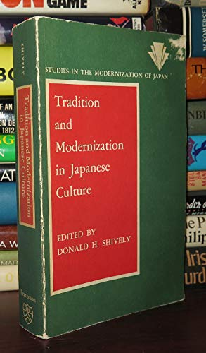 Tradition and Modernization in Japanese Culture (Studies in the Modernization of Japan)