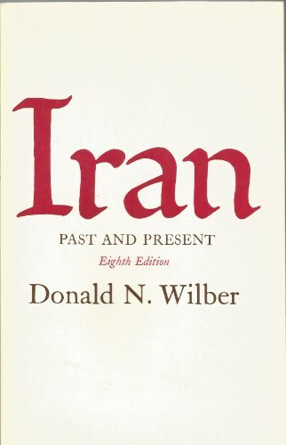 Iran, Past and Present: Donald Newton Wilber