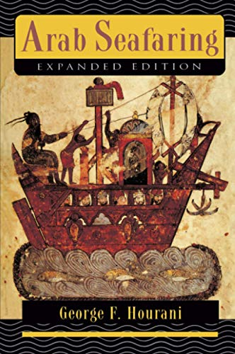 9780691000329: Arab Seafaring: In the Indian Ocean in Ancient and Early Medieval Times (Expanded Edition)