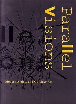 9780691000398: Parallel Visions: Modern Artists and Outsider Art