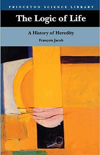 9780691000428: The Logic of Life: A History of Heredity (Princeton Science Library)