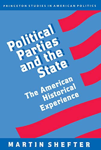 9780691000442: Political Parties and the State – The American Historical Experience