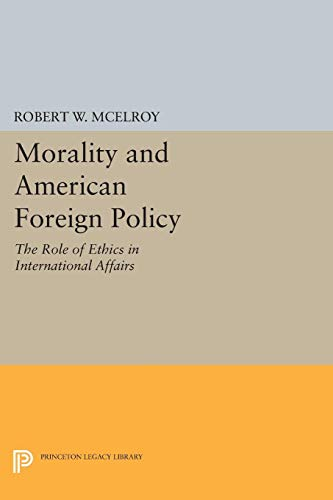 9780691000787: Morality and American Foreign Policy