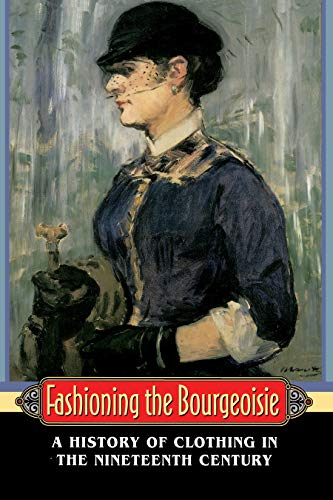 9780691000817: Fashioning the Bourgeoisie: A History of Clothing in the Nineteenth Century