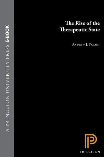The Rise of the Therapeutic State: Polsky, Andrew J.