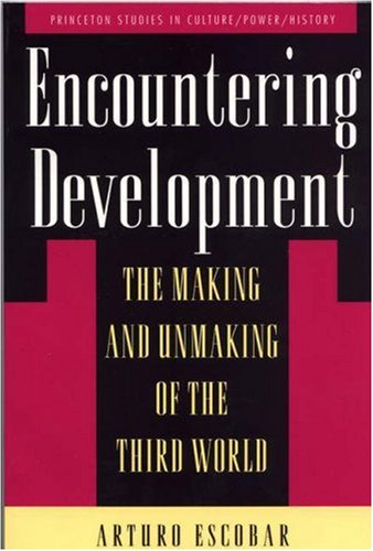 9780691001029: Encountering Development: The Making and Unmaking of the Third World (Princeton Studies in Culture/Power/History)