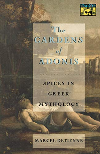 The Gardens of Adonis. Spices in Greek Mythology. Translated from the French by Janet Lloyd. With ...
