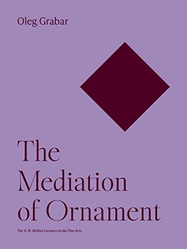 The Mediation of Ornament: Grabar, Oleg