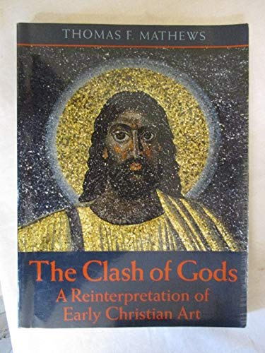 9780691001593: The Clash of Gods: A Reinterpretation of Early Christian Art