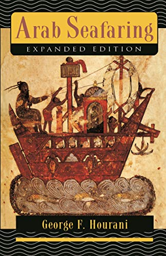 9780691001708: Arab Seafaring: In the Indian Ocean in Ancient and Early Medieval Times
