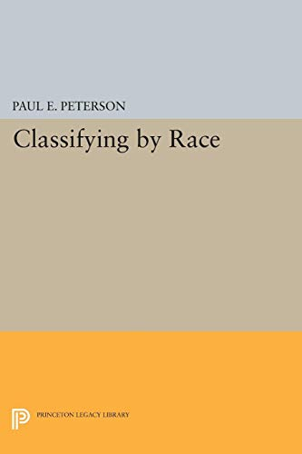9780691001760: Classifying by Race