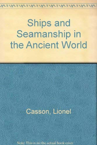 9780691002156: Ships and Seamanship in the Ancient World (Princeton Legacy Library)