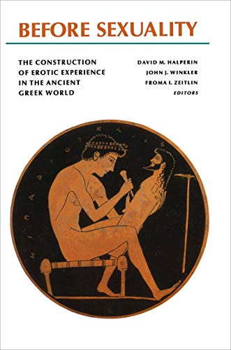 9780691002217: Before Sexuality: The Construction of Erotic Experience in the Ancient Greek World