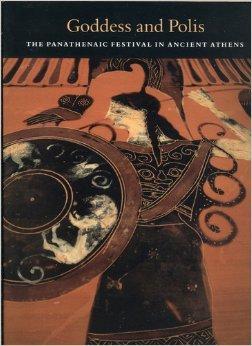 9780691002231: Goddess and Polis: The Panathenaic Festival in Ancient Athens