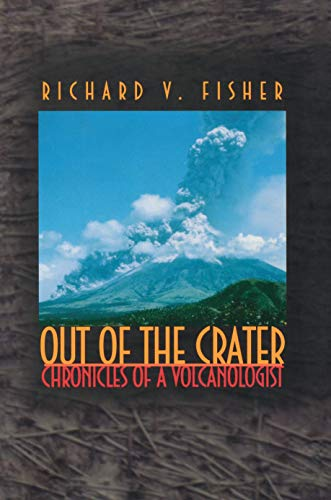 9780691002262: Out of the Crater: Chronicles of a Volcanologist
