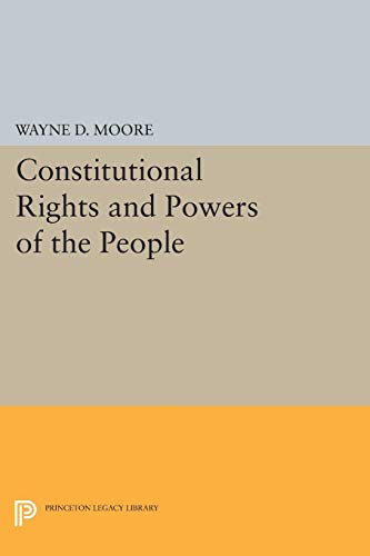 9780691002446: Constitutional Rights and Powers of the People