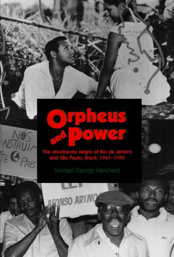 9780691002705: Orpheus and Power: The Movimento Negro of Rio de Janeiro and Sao Paulo, Brazil, 1945-1988
