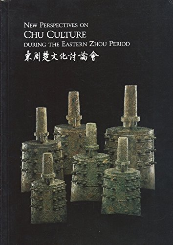 9780691002903: New Perspectives on Chu Culture During the Eastern Zhou Period: Tung Chou Ch'U Wen Hua T'Ao Lun Hui