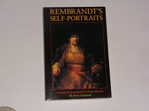 9780691002965: Rembrandt's Self-Portraits: A Study in Seventeenth-Century Identity