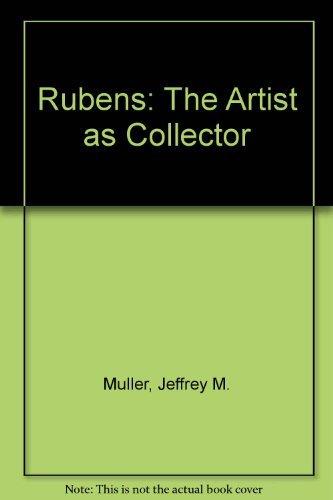 9780691002989: Rubens: The Artist as Collector