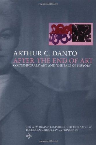 After the End of Art: Danto, Arthur C.