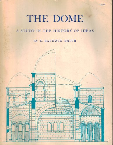9780691003047: The Dome: A Study in the History of Ideas. (PMAA-25) (Princeton Monographs in Art and Archeology)
