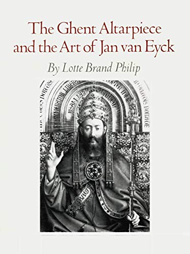 The Ghent Altarpiece and the Art of: Philip, Lotte Brand