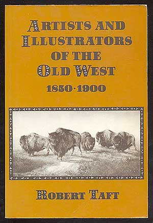 Artists and Illustrators of the Old West, 1850-1900.