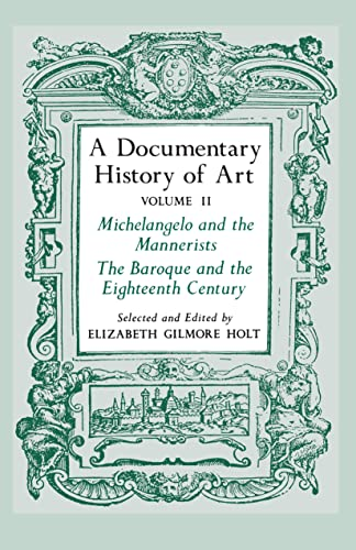 9780691003443: A Documentary History of Art, Vol. 2: Michelangelo and the Mannerists, The Baroque and the Eighteenth Century: Michelangelo and the Mannerists, the Baroque and the Eighteenth Century v. 2