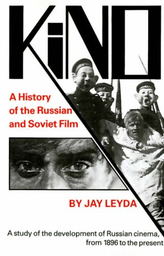 9780691003467: Kino: A History of the Russian and Soviet Film: A History of the Russian and Soviet Film, With a New Postscript and a Filmography Brought Up to the Present (Princeton Paperbacks)