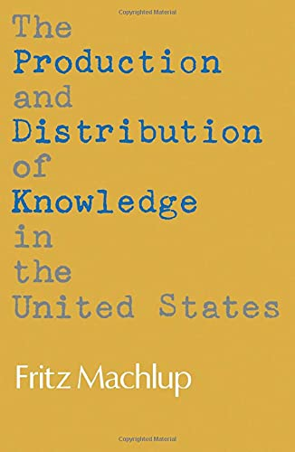 9780691003566: The Production and Distribution of Knowledge in the United States