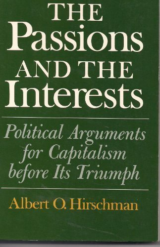 9780691003573: The Passions and the Interests: Political Arguments for Capitalism before Its Triumph (Princeton Classics)