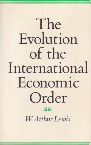 The Evolution of the International Economic Order (Eliot Janeway Lectures on Historical Economics)