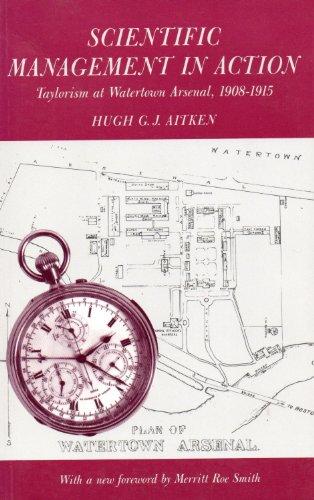 Scientific Management in Action. Taylorism at Watertown: Aitken, Hugh G.