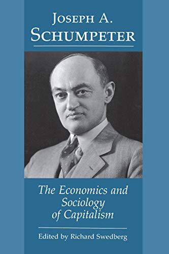 Joseph A. Schumpeter: The Economics and Sociology of Capitalism (Paperback)