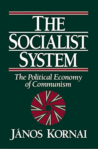 9780691003931: The Socialist System: The Political Economy of Communism